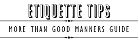 Etiquette Tips | Manners & Communication